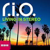 Play & Download Living in Stereo by R.I.O. | Napster