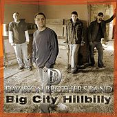 Play & Download Big City Hillbilly by Davisson Brothers Band | Napster