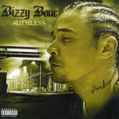 Ruthless by Bizzy Bone