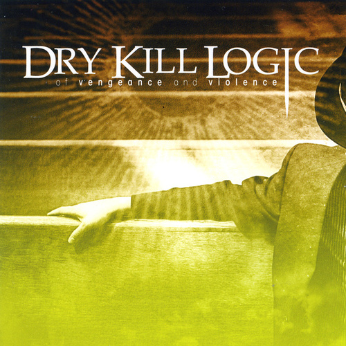 Play & Download Of Vengeance And Violence by Dry Kill Logic | Napster