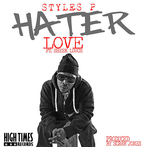 Play & Download Hater Love by Styles P | Napster
