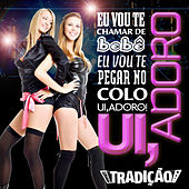 Play & Download Ui, Adoro - Single by Grupo Tradição | Napster