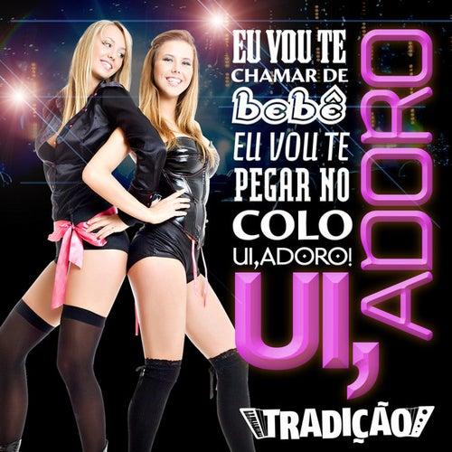Ui, Adoro - Single by Grupo Tradição