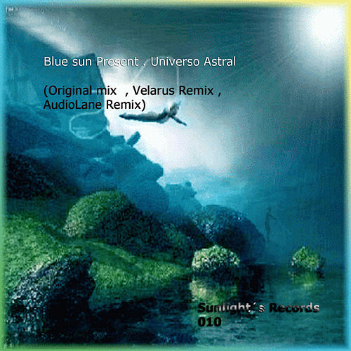 Play & Download Blue Sun Present: Universo Astral by Blue Sun | Napster