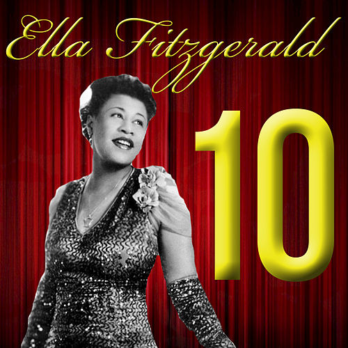 Play & Download Ten = 10 by Ella Fitzgerald | Napster