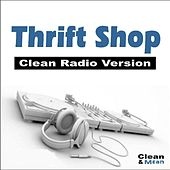 Play & Download Thrift Shop (Clean Radio Version) by Clean and Mean | Napster