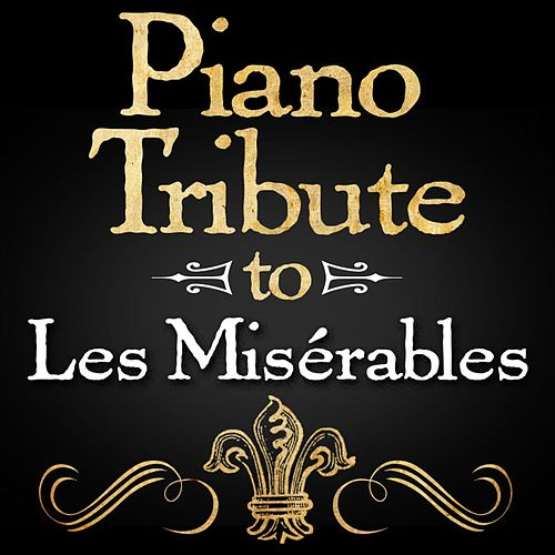 Play & Download Piano Tribute to Les Misérables by Piano Tribute Players | Napster