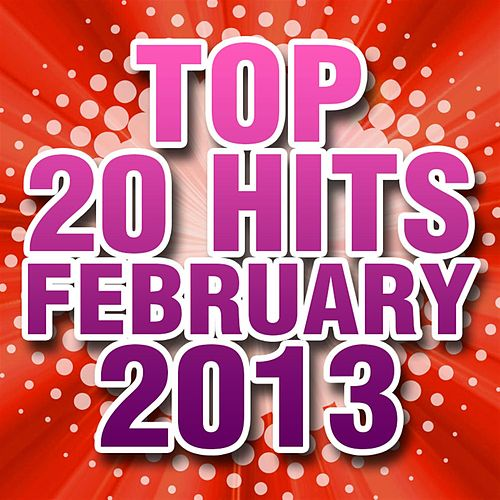 Play & Download Top 20 Hits February 2013 by Piano Tribute Players | Napster