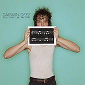 You Can't Be My Girl by Darwin Deez