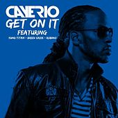 Play & Download Get on It (feat. Yung Titan, Breev Eazie & Robino) by Cayerio | Napster