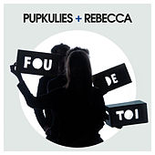 Play & Download Fou de toi by Pupkulies | Napster