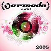 Play & Download 10 Years Armada: 2005 by Various Artists | Napster