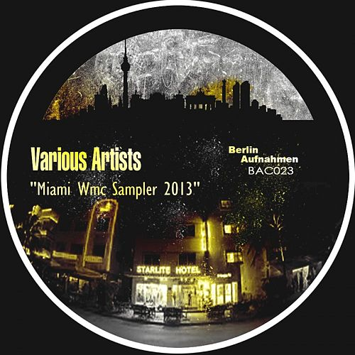 Miami Wmc Sampler 2013 - Ep by Various Artists
