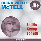 Play & Download Let Me Scoop For You by Blind Willie McTell | Napster