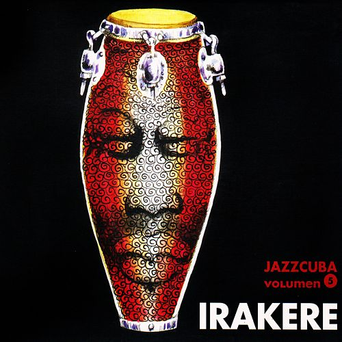 Play & Download Jazzcuba Vol. 5 by Irakere | Napster