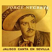 Play & Download Jalisco Canta En Sevilla by Jorge Negrete | Napster