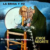 Play & Download La Brisa Y Yo by Jorge Negrete | Napster