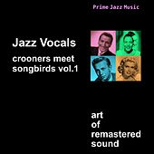 Play & Download Crooners Meet Songbirds Vol. 1  - Vocal Jazz by Various Artists | Napster