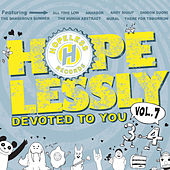Play & Download Hopelessly Devoted To You Vol. 7 by Various Artists | Napster