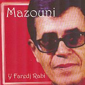 Play & Download Y faredj rabi by Mazouni | Napster