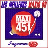 Play & Download Maxis 80, Programme 17/25 (Les meilleurs maxi 45T des années 80) by Various Artists | Napster