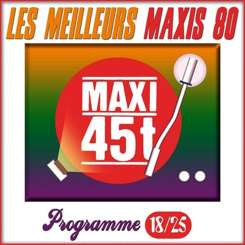 Play & Download Maxis 80, Programme 18/25 (Les meilleurs maxi 45T des années 80) by Various Artists | Napster