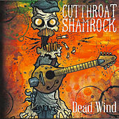 Dead Wind - Single by Cutthroat Shamrock