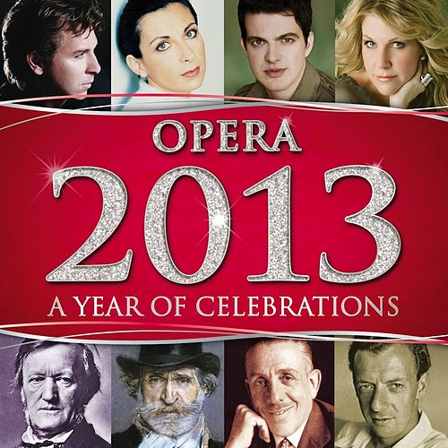 Play & Download Opera 2013 by Various Artists | Napster
