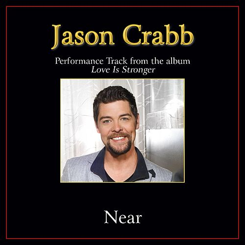 Play & Download Near Performance Tracks by Jason Crabb | Napster