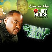 Gerald Kelly: Live at the Laff House by Gerald Kelly