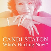 Who's Hurting Now? by Candi Staton