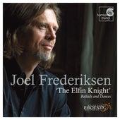 Play & Download The Elfin Knight by Ensemble Phoenix Munich and Joel Frederiksen | Napster