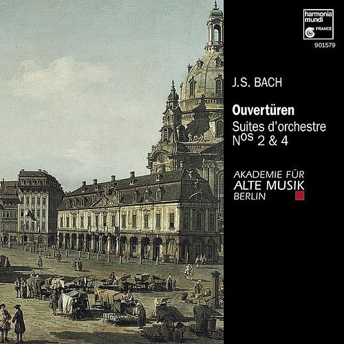 Play & Download J.S. Bach: Suites pour orchestre No. 2 & 4 by Akademie für Alte Musik Berlin | Napster