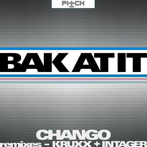 Play & Download Bak At It by Chango | Napster