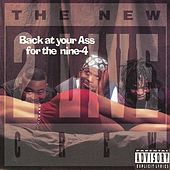 Back At Your Ass For The Nine-4 by 2 Live Crew