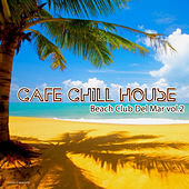 Play & Download Café Chillhouse - Beach Club Del Mar, Vol. 2 by Various Artists | Napster