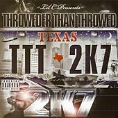 Throwder Than Throwed 2k7 by Various Artists