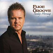 Play & Download Sunday Morning by Euge Groove | Napster