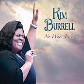 No Ways Tired by Kim Burrell