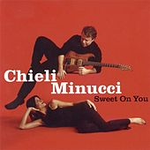 Sweet On You by Chieli Minucci