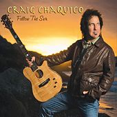 Play & Download Follow The Sun by Craig Chaquico | Napster