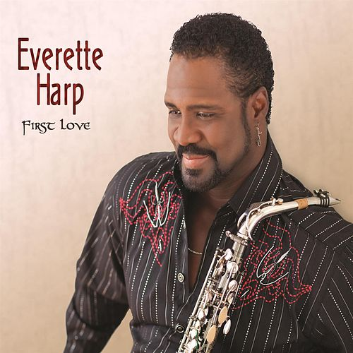 Play & Download First Love by Everette Harp | Napster