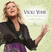 Reveal Your Glory: Live From The Cathedral by Vicki Yohe