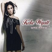 Who Knew? by Keke Wyatt