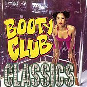 Play & Download Booty Club Classics by Various Artists | Napster