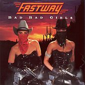 Play & Download Bad Bad Girls by Fastway | Napster
