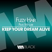 Keep Your Dream Alive by Fuzzy Hair