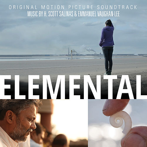 Elemental (Original Motion Picture Soundtrack) by H. Scott Salinas and Emmanuel Vaughan-Lee