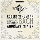 Play & Download Schumann: A Tribute to Bach by Andreas Staier | Napster