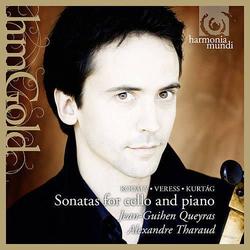 Kurtág, Kodály & Veress: Sonatas for Cello and Piano by Jean-Guihen Queyras and Alexandre Tharaud